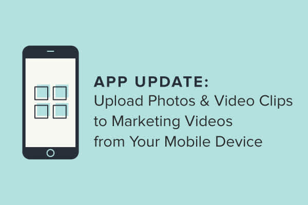 App Update: Upload Photos & Video Clips to Marketing Videos from Your iPhone