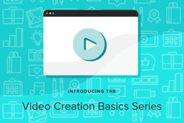 Introducing our New Video Creation Basics Series