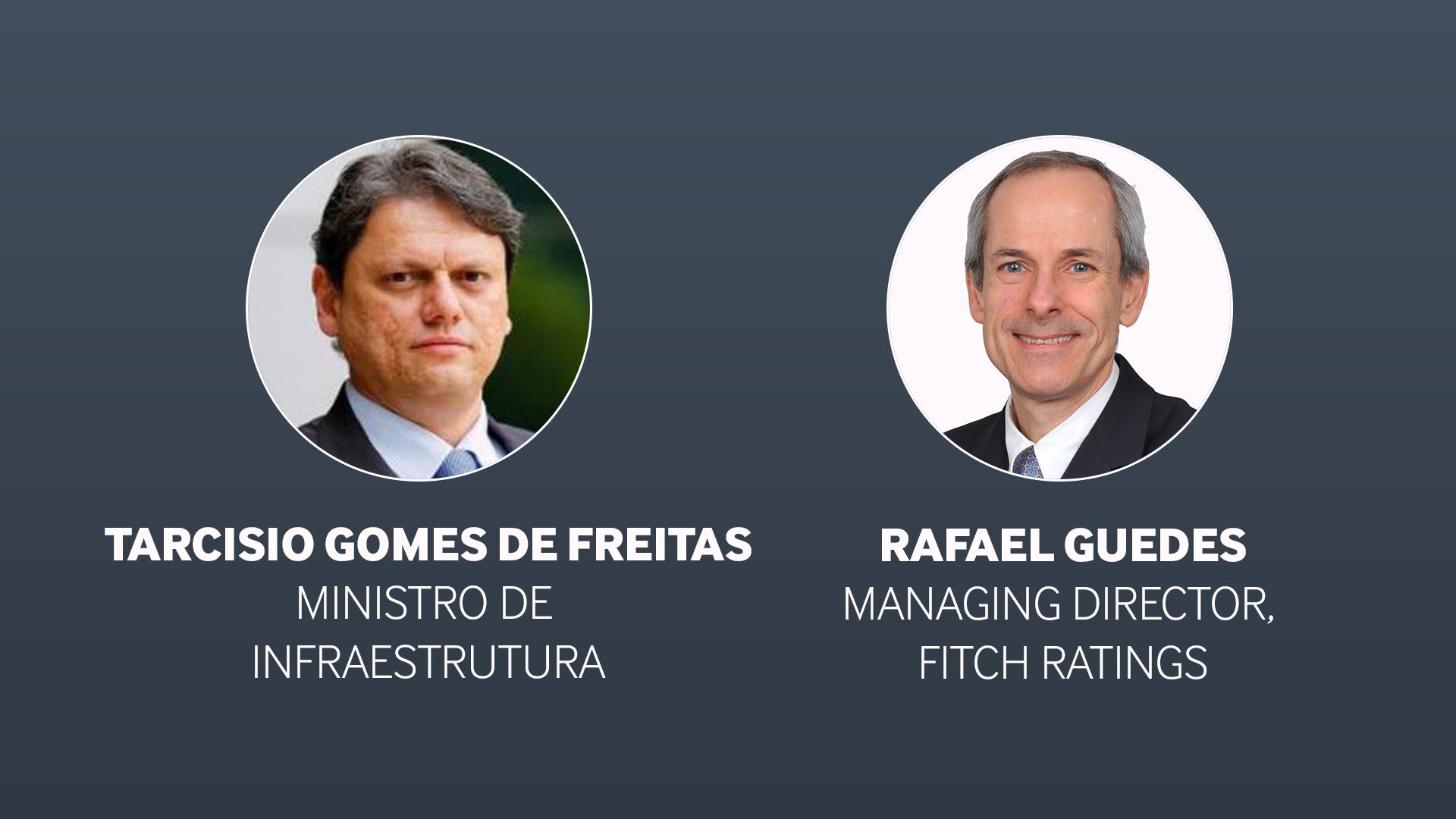 Fitch entrevista o Ministro de Infraestrutura Tarcisio Gomes de Freitas, Ministro de Infraestrutura