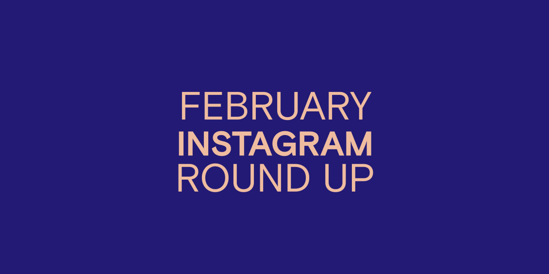 Article cover: February Instagram Roundup