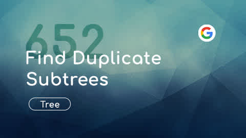 Problem 652, Find Duplicate Subtrees