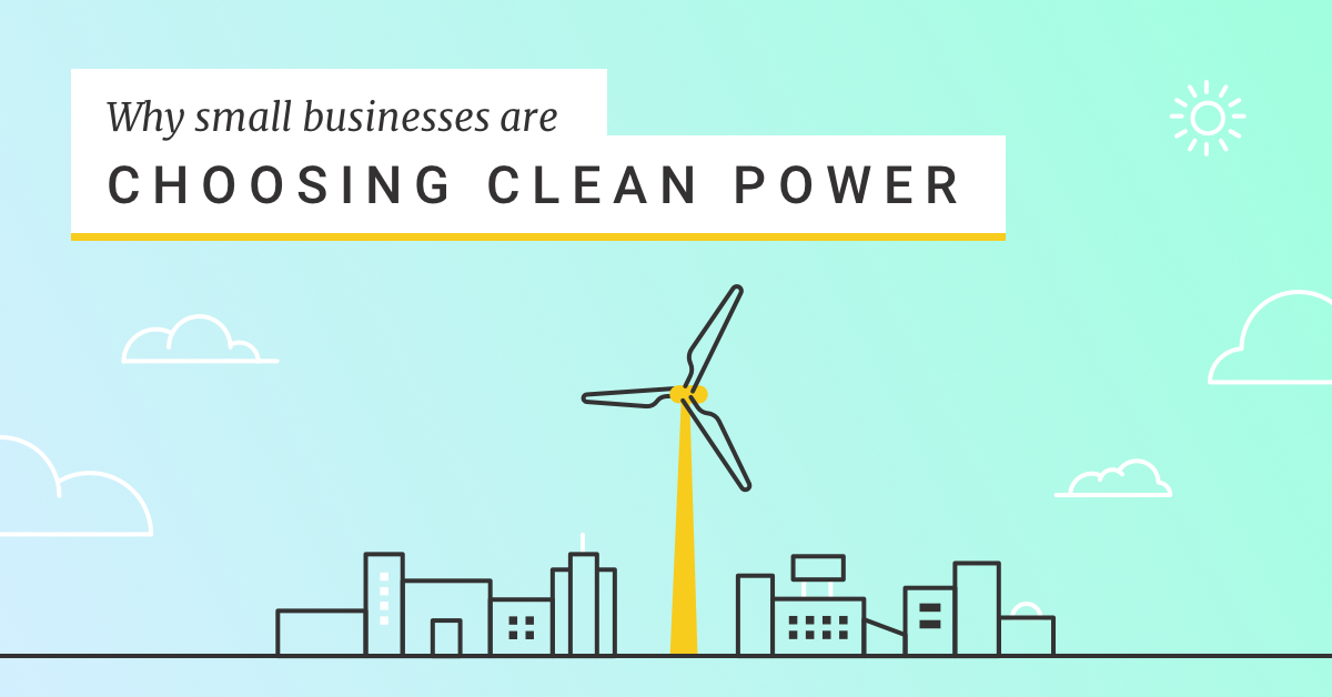 Why Small Businesses Are Choosing Clean Power