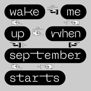 Wake me up when september starts