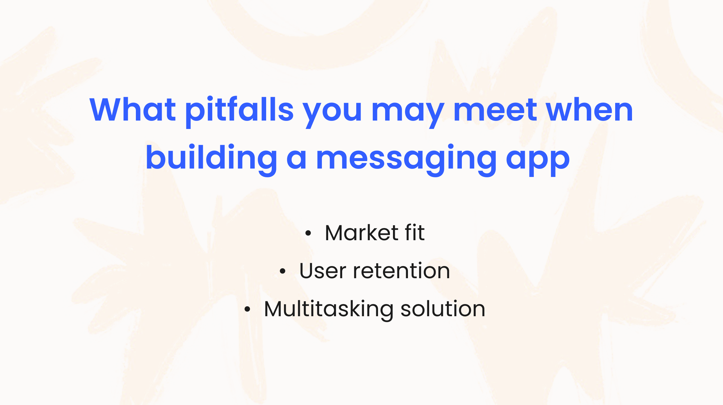 https://images.ctfassets.net/0nm5vlv2ad7a/4bHJVuzpLkRDydH2UzXyDX/d2a0bf2b65fe0fb19e0d967f3f3f221f/pitfalls_of_messaging_app_development.png