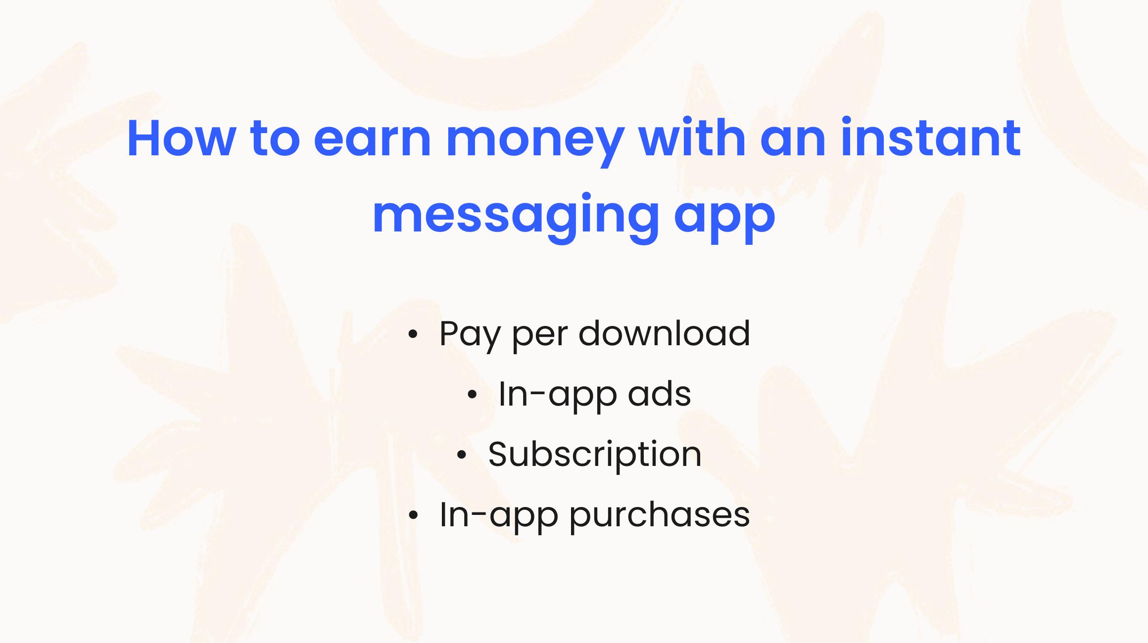 https://images.ctfassets.net/0nm5vlv2ad7a/7LvZMWZl2d1iIqK9hOsqPz/873c06776962e4db160f57ac667418a6/messaging_app_monetizations.png