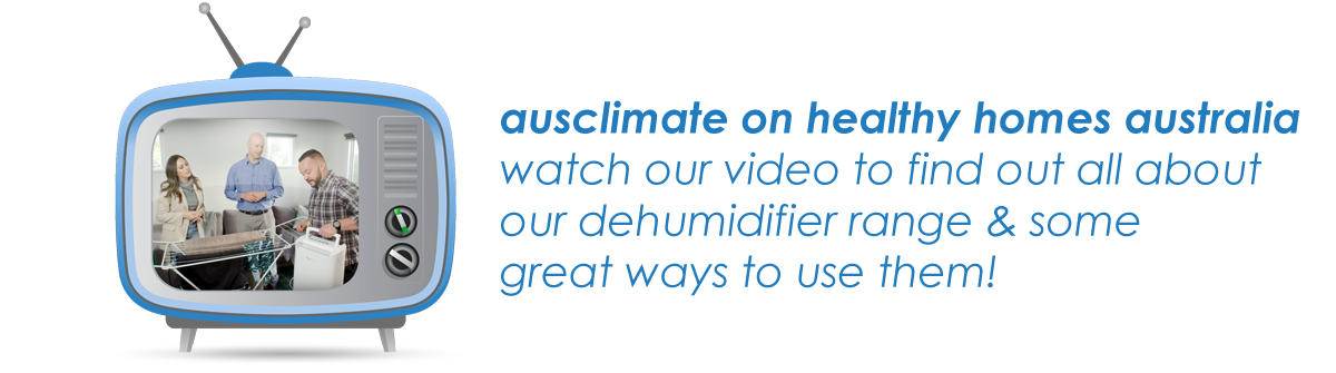 promo area video - ausclimate dehumidifiers on healthy homes