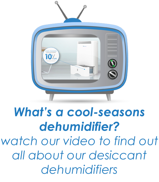 promo area video - Cool; Seasons Dehumidifiers