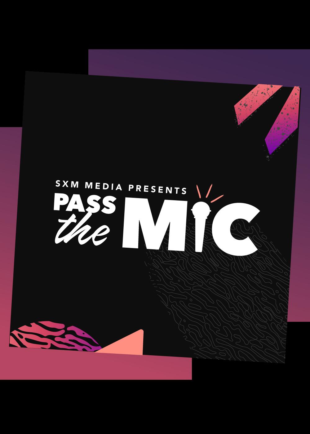 SXM Media Presents - Pass the Mic Podcast