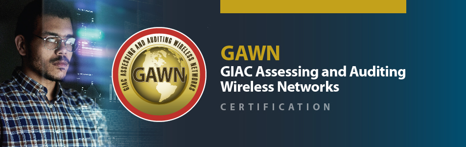 GIAC Certified Auditing Wireless Networks | GAWN Certification