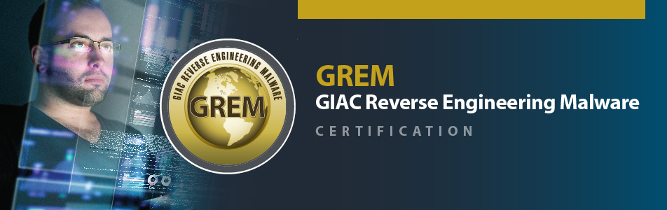 GIAC GREM Certification | Reverse Engineering Malware