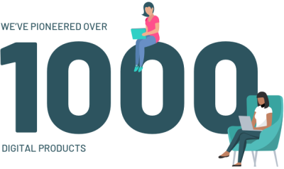 We've pioneered over 1,000 digital products