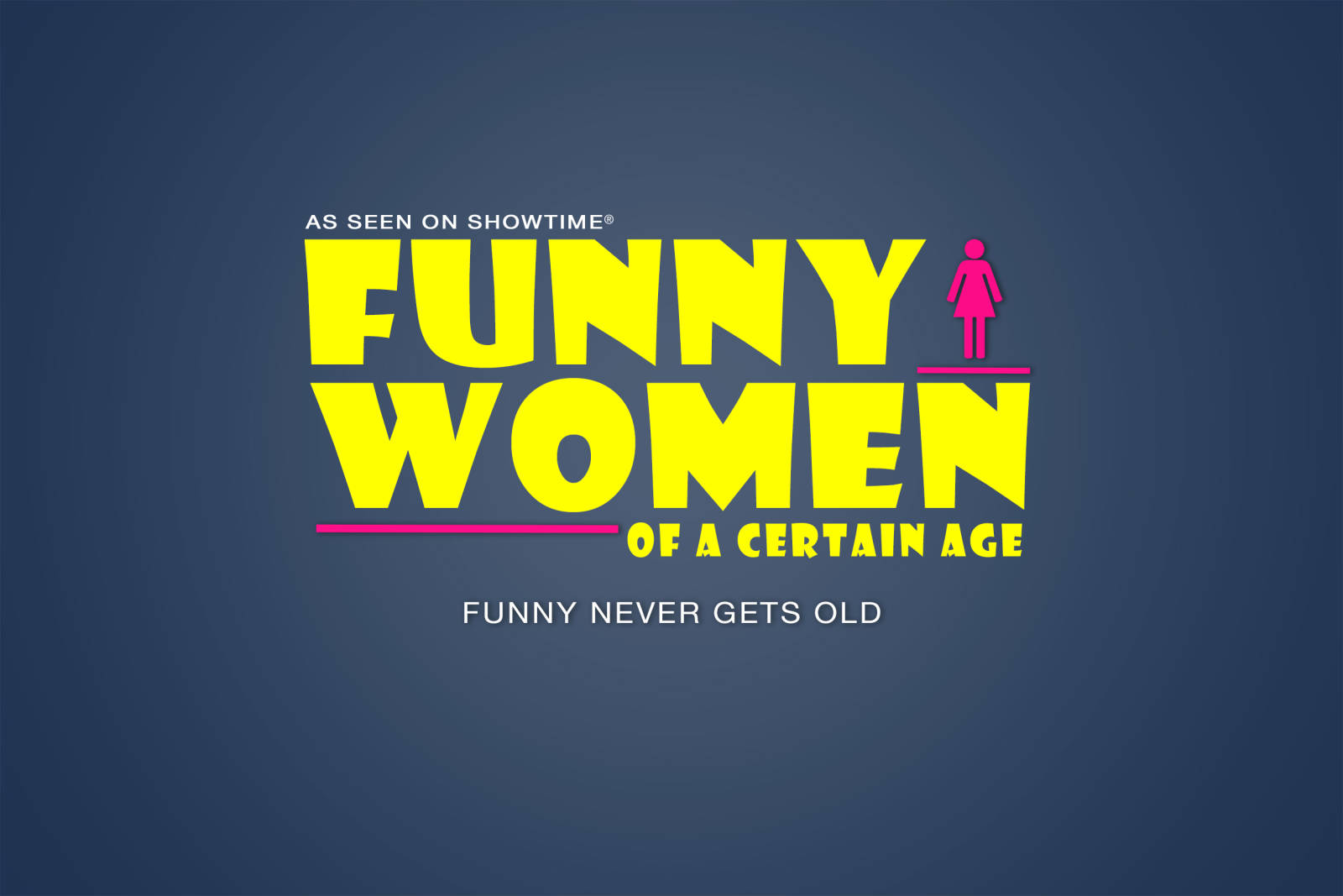 Funny Women of a Certain Age - Touring Productions and Events