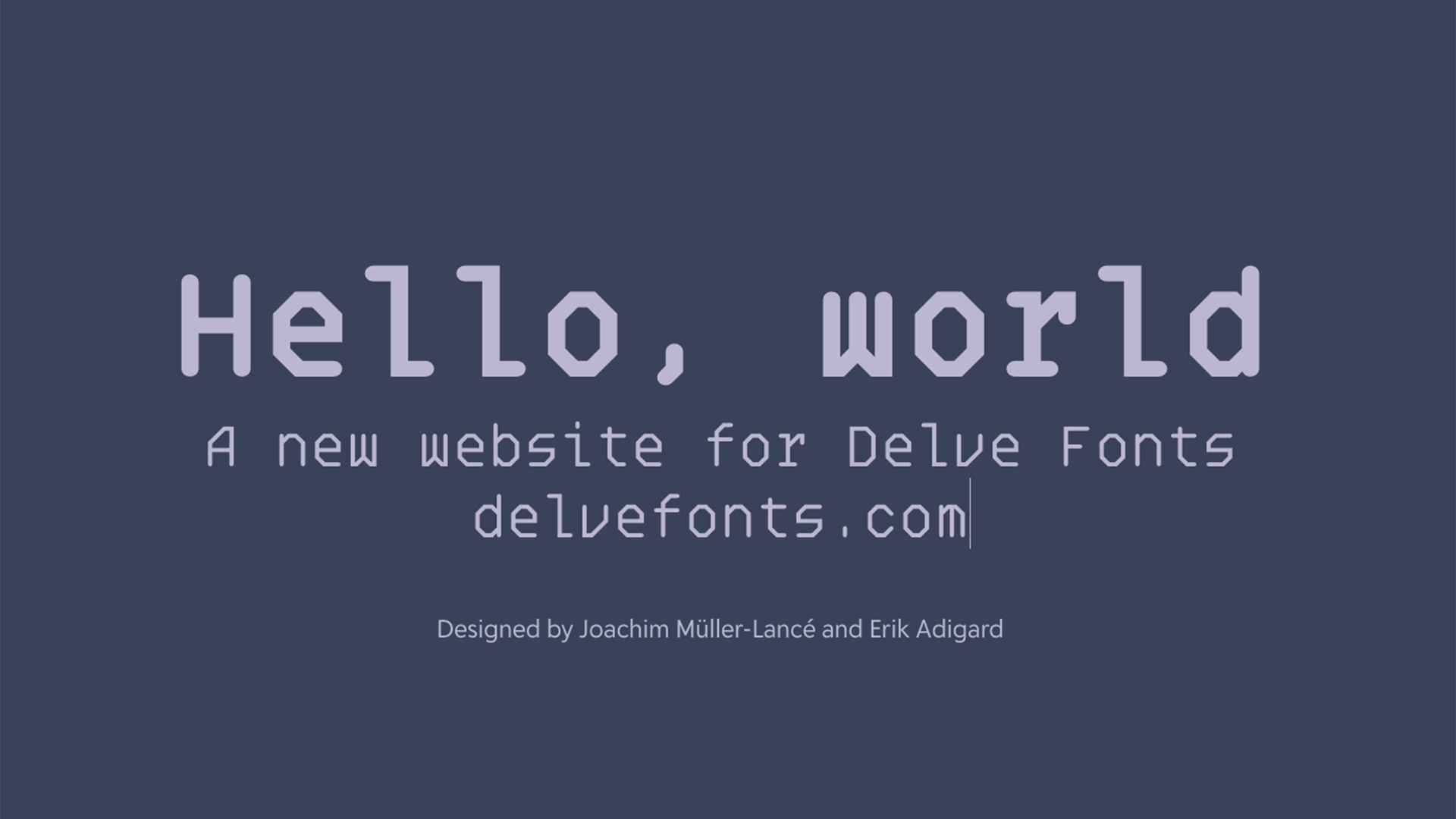 Hello, world: A new website for Delve Fonts