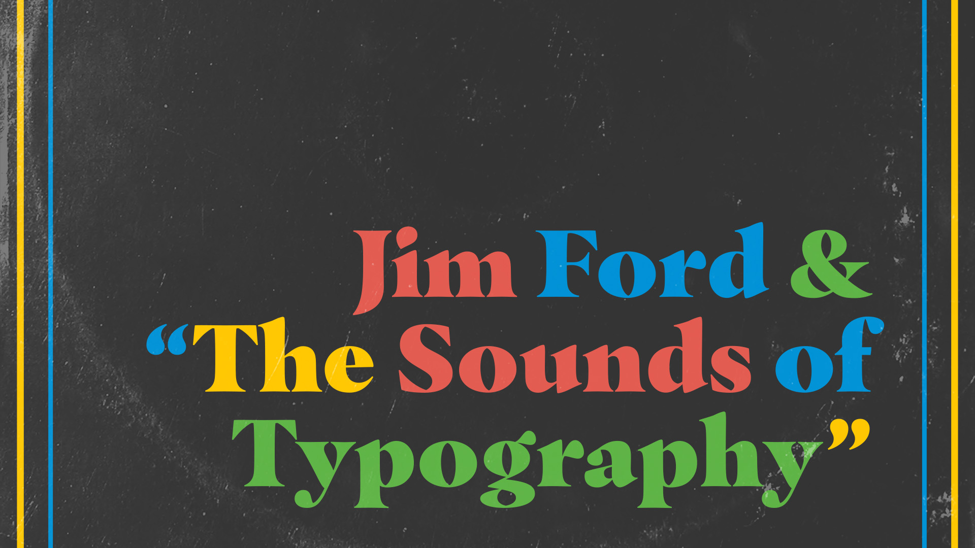 "Jim Ford & ""The Sounds of Typography"""