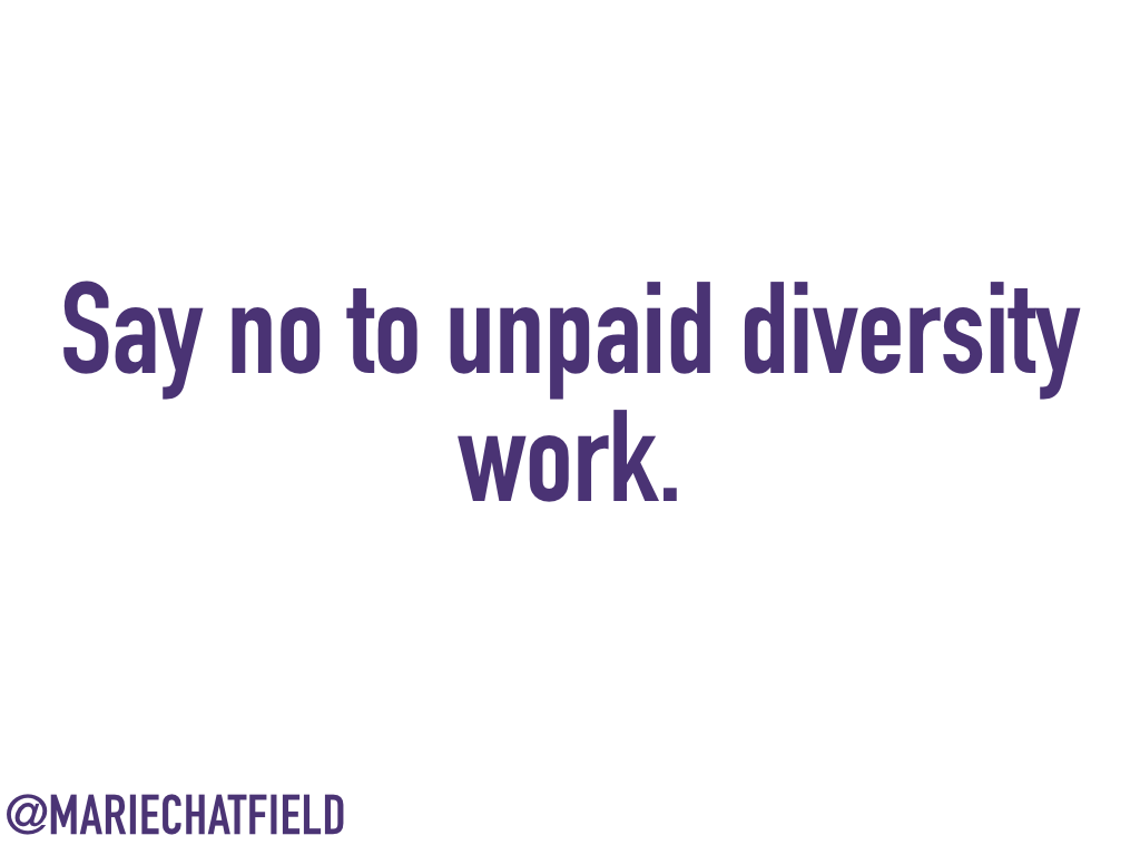 Say no to unpaid diversity work.