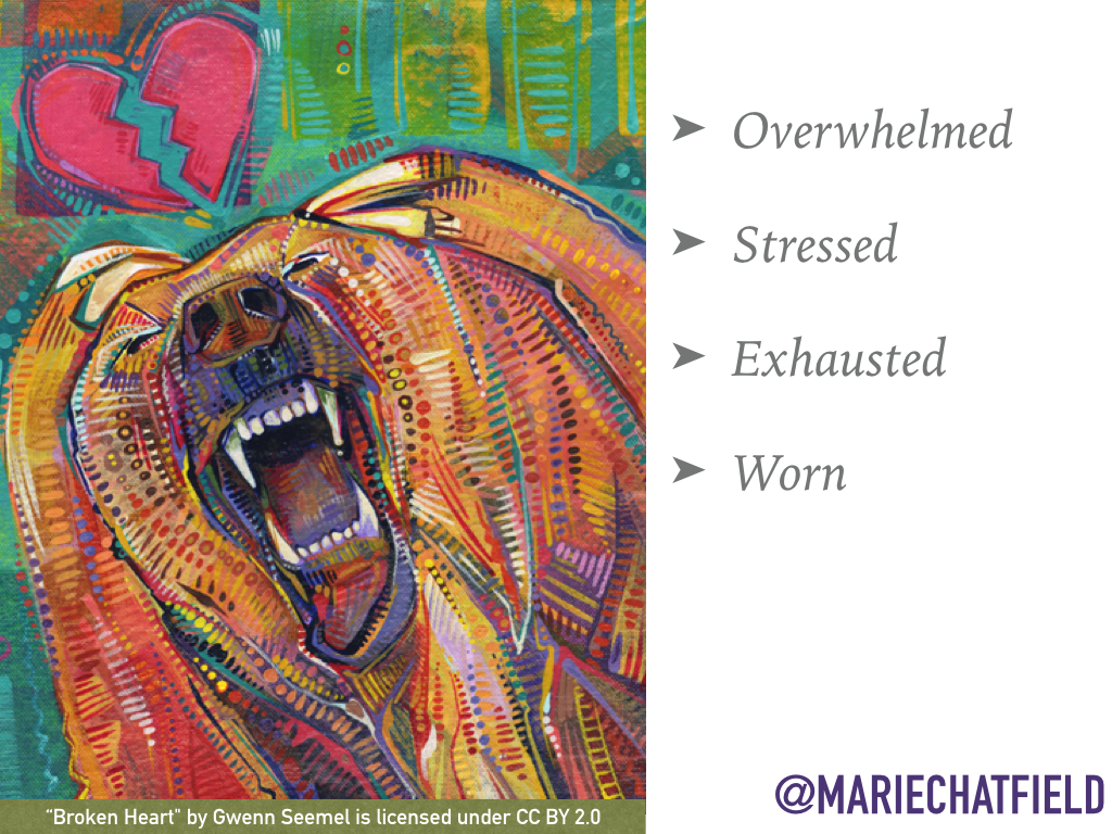 "Overwhelmed, Stressed, Exhausted, Worn // Art Credit: ""[Broken Heart](https://flic.kr/p/qWaAQD)"" by Gwenn Seemel, licensed under CC BY 2.0"