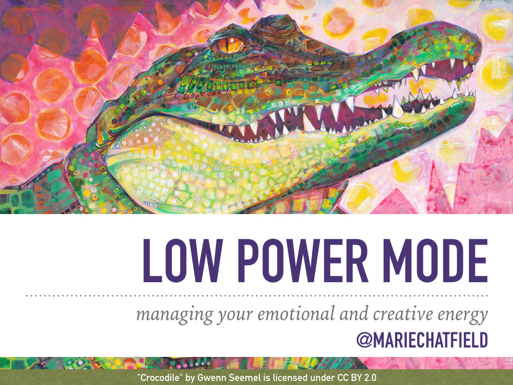 "Low Power Mode: managing your emotional and creative energy. @mariechatfield // Art Credit: ""[Crocodile](https://flic.kr/p/tTNwbg)"" by Gwenn Seemel, licensed under CC BY 2.0"
