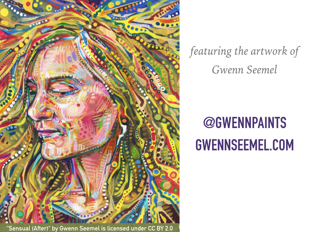 "Featuring the artwork of Gwenn Seemel, @gwennpaints, gweenseemel.com // Art Credit: ""[Sensual (After)](https://flic.kr/p/eq1j95)"" by Gwenn Seemel, licensed under CC BY 2.0"