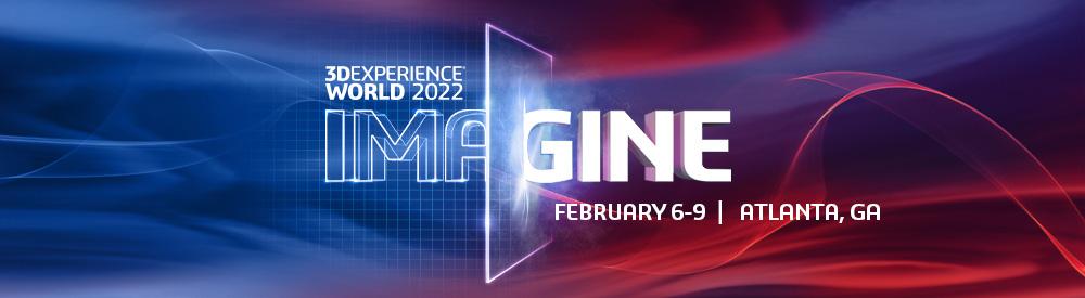 3DEXPERIENCE WORLD 2022, FEB 6-9, 2022