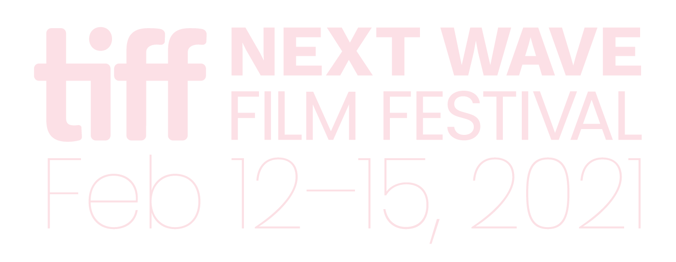 TIFF Next Wave Film Festival. February 12-15, 2021.