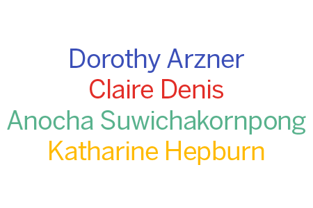 The names Dorothy Arzner, Claire Denis, Anocha Suwichakornpong, and Katharine Hepburn.
