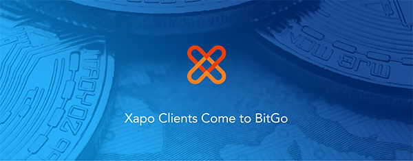 Xapo Clients Come to BitGo