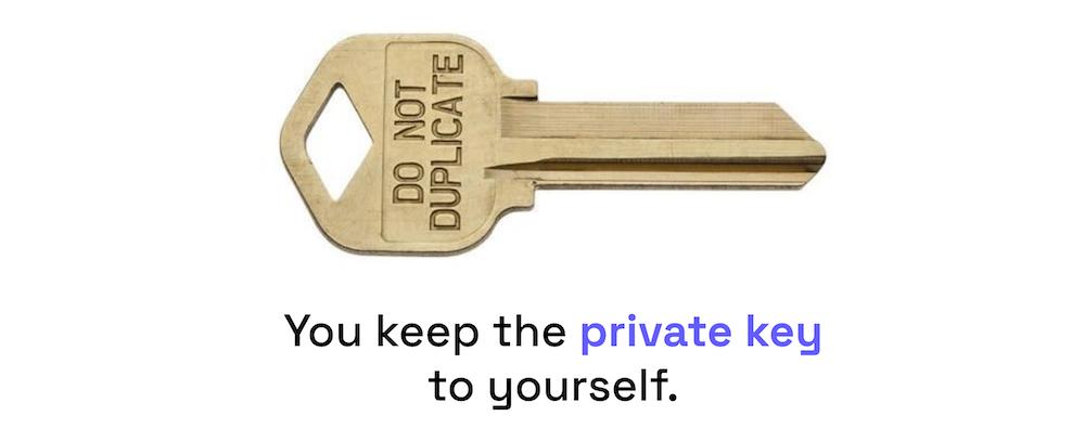 "Photo of a single key. Caption: ""You keep the private key to yourself."""
