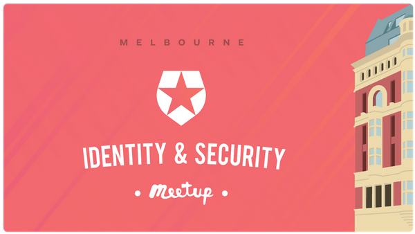 Melbourne Identity and Security Meetup