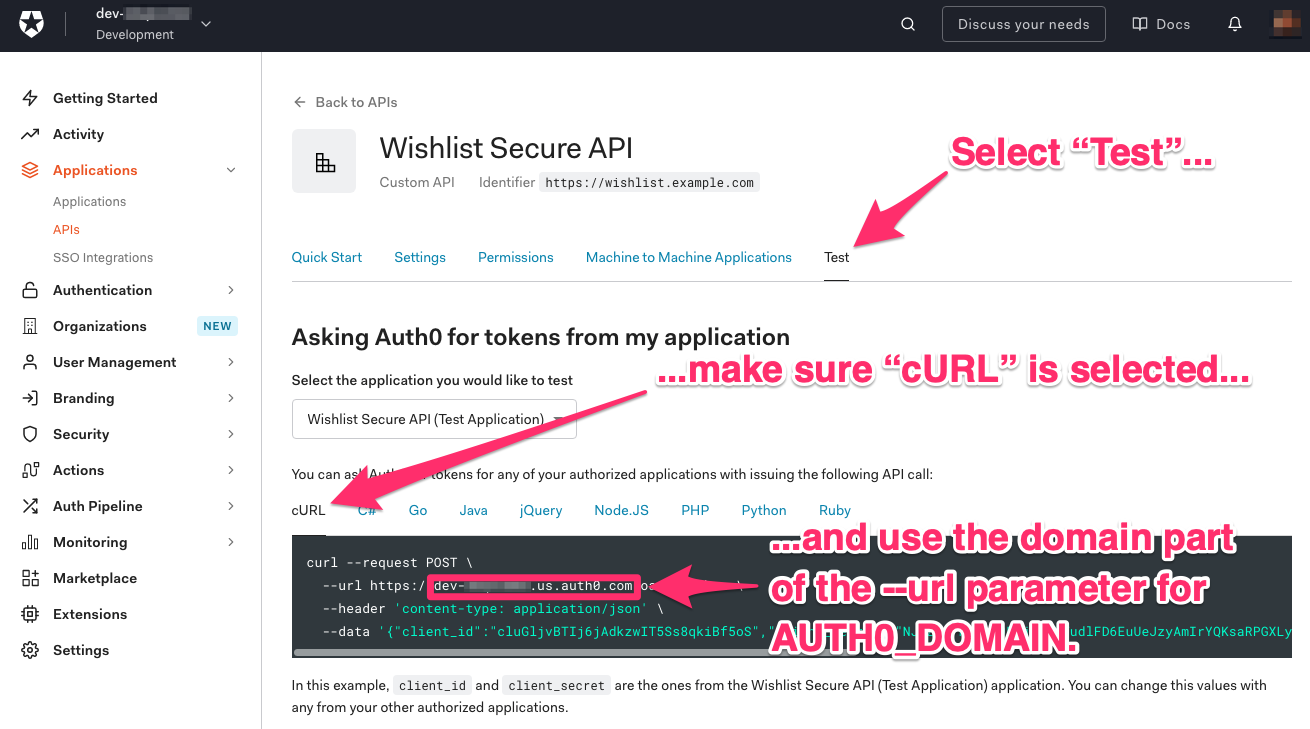 """The """"Wishlist Secure API"""" page in the Auth0 Dashboard. An arrow points to the """"Test"""" tab, and it says """"Select 'Test'..."""". Another arrow points to the """"cURL"""" tab, and it says """"...make sure 'cURL' is selected..."""". One last arrow points to the provided cURL command with the domain part of the """"--url"""" parameter highlighted, and it says """"...and use the domain part of the --url parameter for AUTH0_DOMAIN."""""""