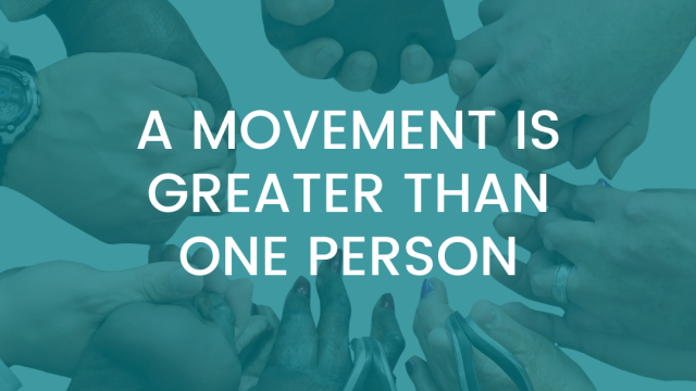 A Movement is Greater Than One Person