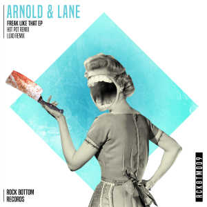 Arnold & Lane - Freak Like That EP cover art