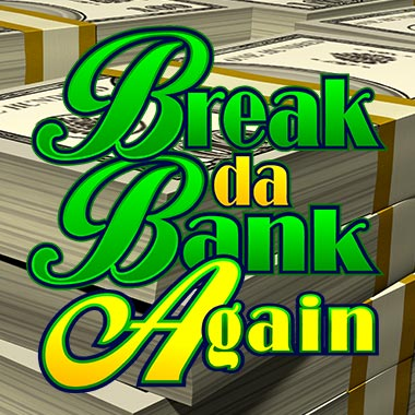 New_Break da bank again