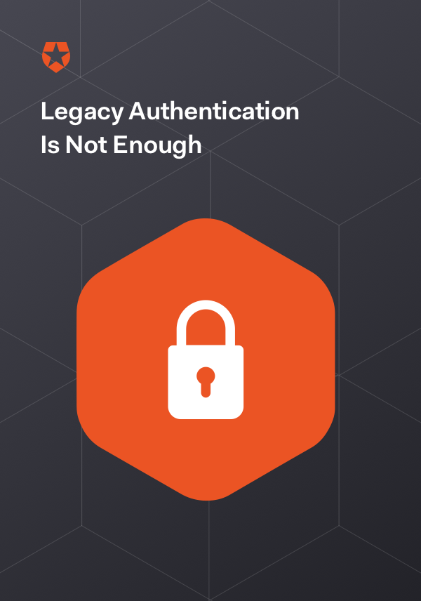 Legacy Authentication Is Not Enough