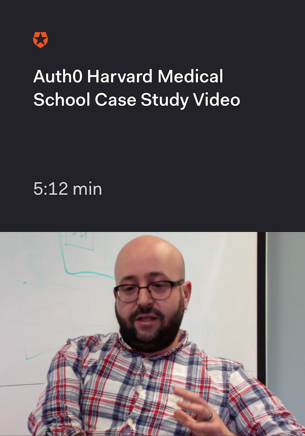 Auth0 Harvard Medical School Case Study Video