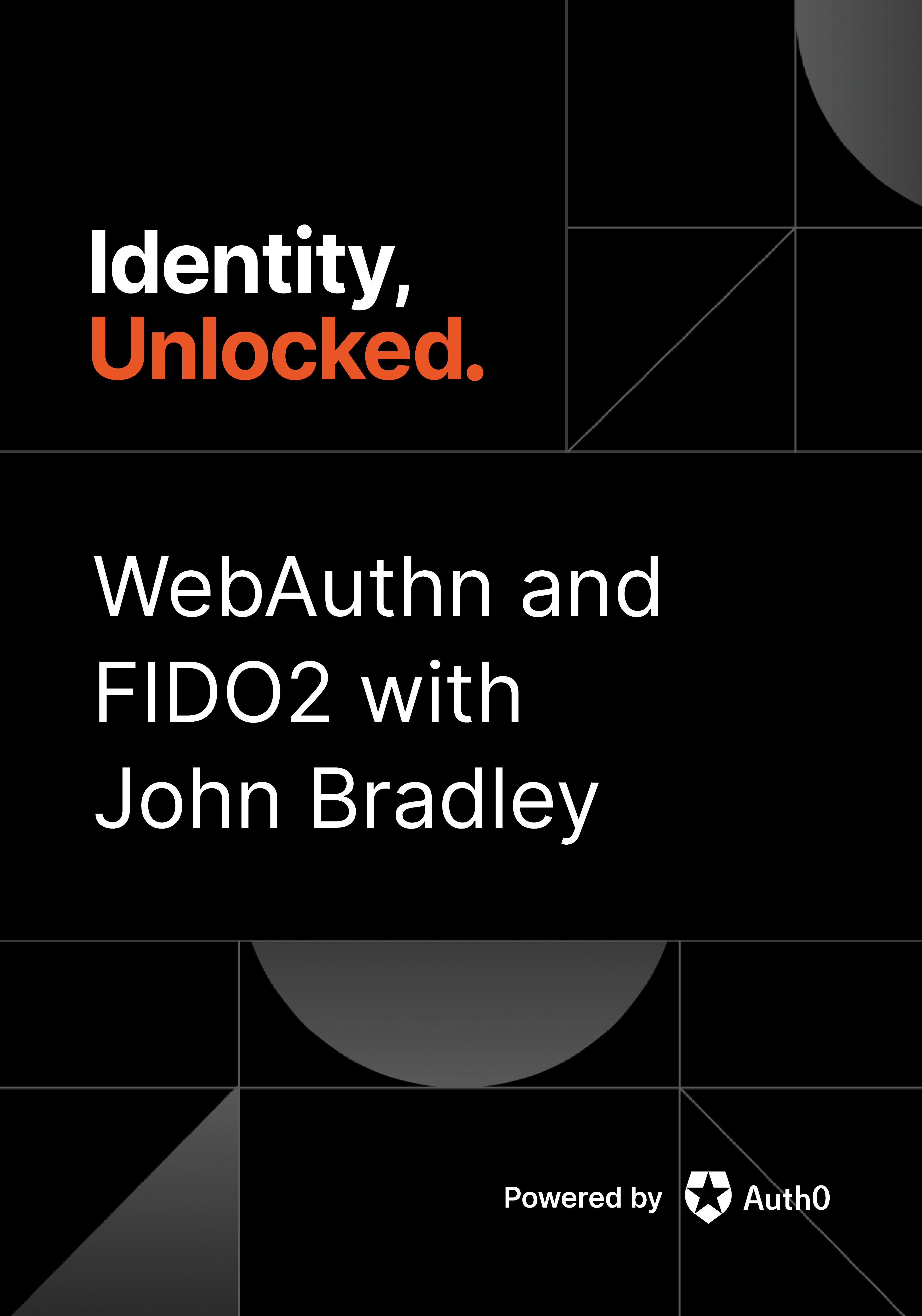WebAuthn and FIDO2 with John Bradley