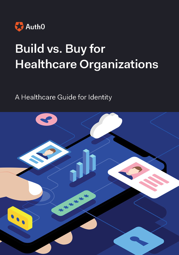 Build vs. Buy for Healthcare: A Healthcare Guide for Identity