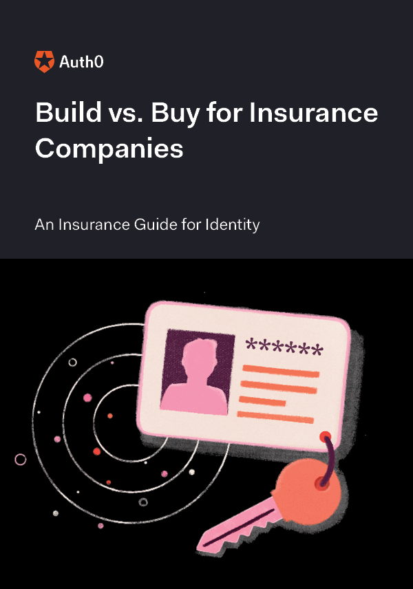Build vs. Buy for Insurance: The Insurance Guide to CIAM and IAM