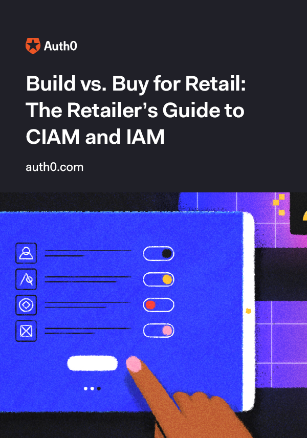 Build vs. Buy for Retail: The Retailer's Guide to CIAM and IAM