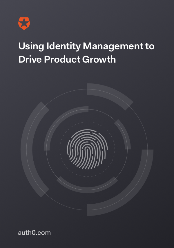 Using Identity Management to Drive Product Growth