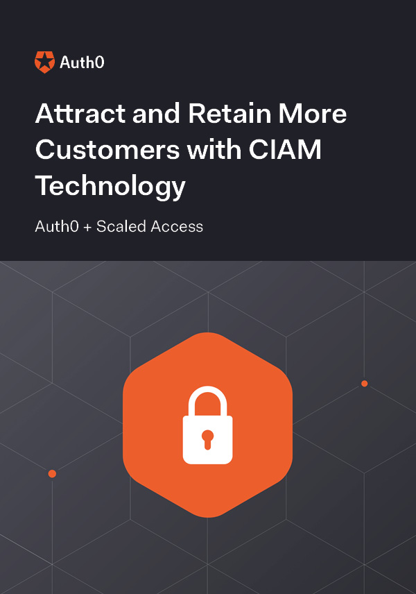 Attract and Retain More Customers with CIAM Technology