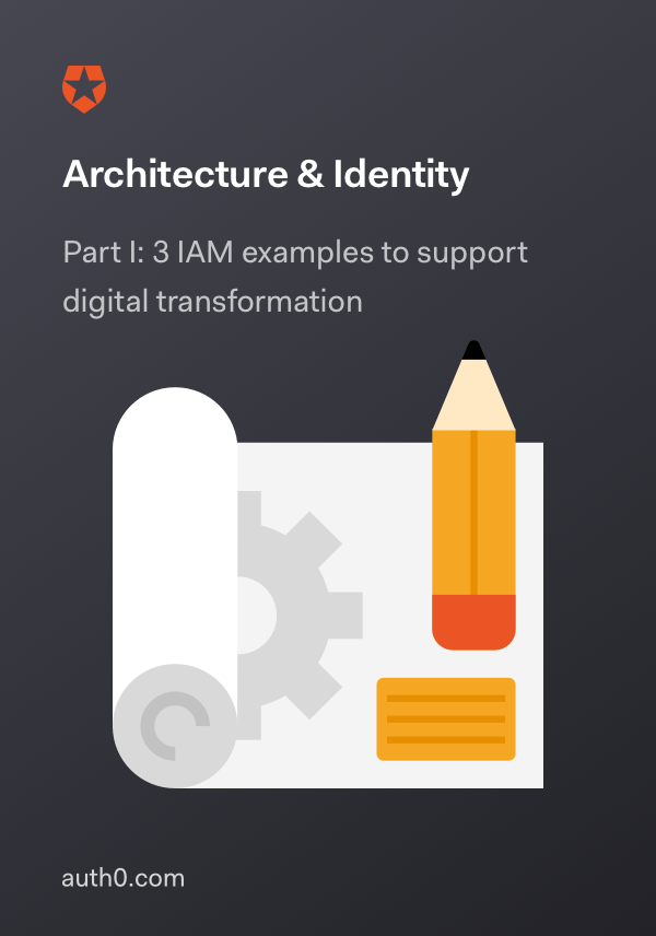 Architecture & Identity Part I: 3 IAM Examples