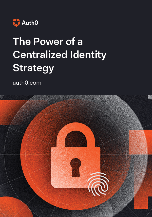 The Power of a Centralized Identity Strategy