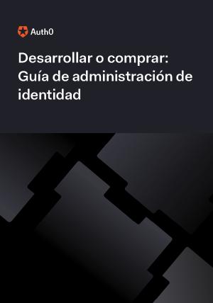 Desarrollar o comprar: Guia de administracion de identidad