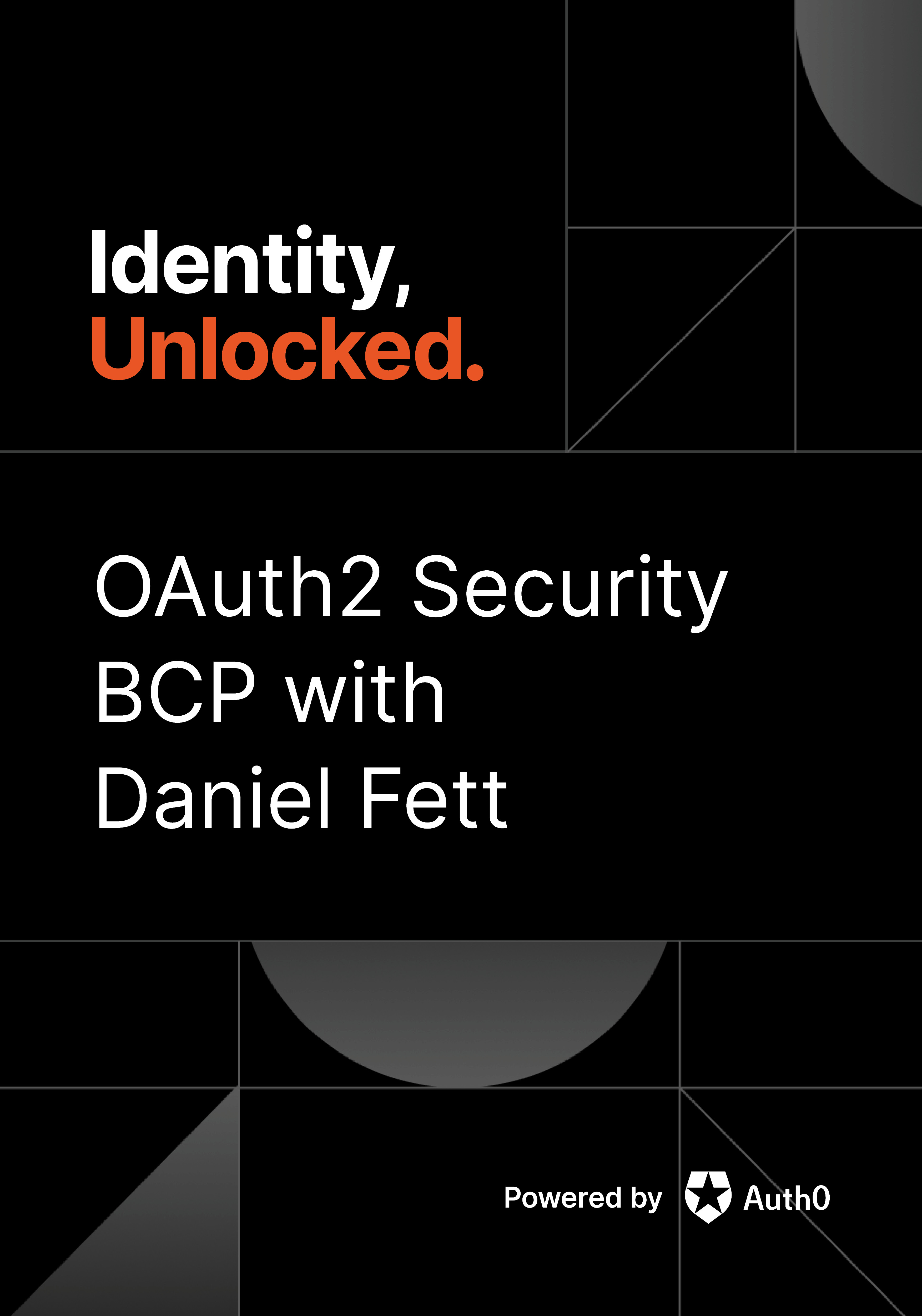 A Lap Around the OAuth2 Security BCP with Daniel Fett