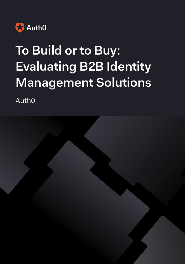 To Build or to Buy: Evaluating B2B Identity Management Solutions
