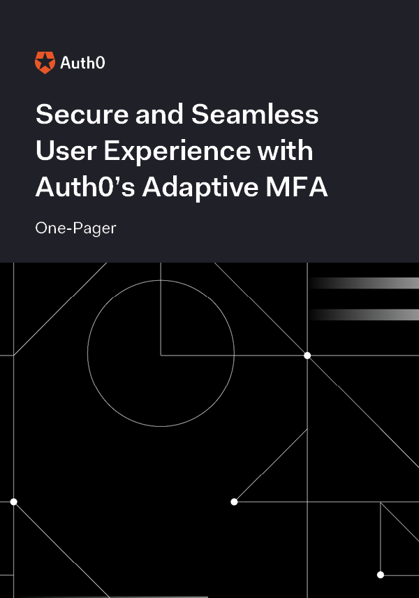 Secure and Seamless User Experience with Auth0's Adaptive MFA