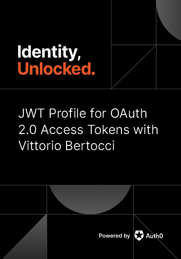 JWT Profile for OAuth 2.0 Access Tokens with Vittorio Bertocci