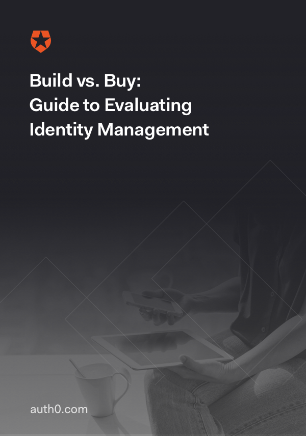 Build vs. Buy: Guide to Evaluating Identity Management