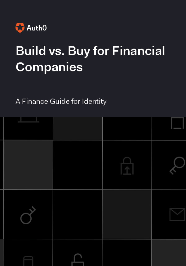 Build vs. Buy for Finance: A Banking Guide to CIAM and IAM