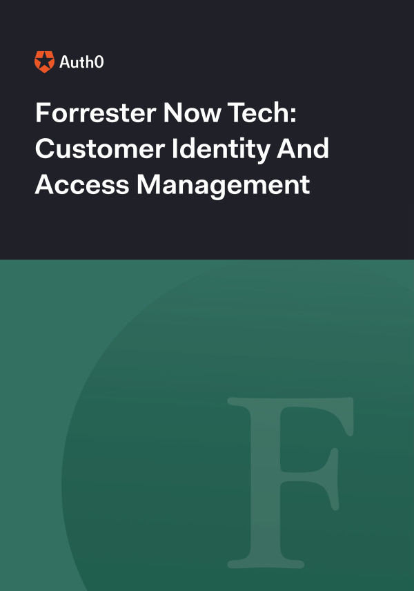 Forrester Now Tech: Customer Identity And Access Management (CIAM)